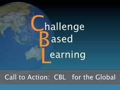 call-to-action-challenge-based-learning-for-the-global-classroom by Katie Morrow via Slideshare