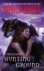 Hunting Ground (Alpha and Omega book 2) by Patricia Briggs.