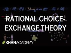 Rational choice-exchange theory | Society and Culture | MCAT | Khan Academy - YouTube