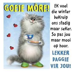 Lekker Dag, Afrikaanse Quotes, Goeie More, Good Morning Quotes, Videos Funny, Love Quotes, Poems, Winter, Fictional Characters