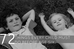 72 THINGS EVERY CHILD MUST DO BEFORE 6. - Sarah Driscoll