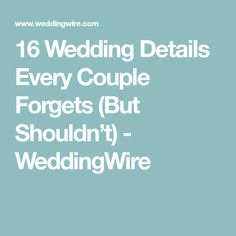 16 Wedding Details Every Couple Forgets (But Shouldn't) - WeddingWire