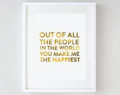 GOLD FOIL Print - You Make Me The Happiest - Inspirational Print - Typography Poster - 8x10 by Le Papier Studio