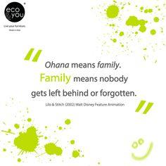 """"""" #Ohana significa #famiglia. Famiglia vuol dire che nessuno viene abbandonato o dimenticato."""" - Ricordiamolo sempre ai nostri bambini. #mamme #mamma #design #green #family #children #citazioni #disney #movies #quotes http://eco-and-you.com/shop/"""