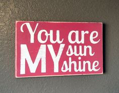 You Are My Sunshine Wooden Distressed Subway Art by CAPrimlover. $15.00 USD, via Etsy.