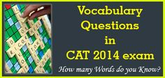 CAT 2014 might be throwing 4 vocabulary questions of 3 types. Correct answers could boost the percentile. CAT Verbal Ability Expert shares how well you can prepare for these questions that are not very tough but need an intelligent application of mind.