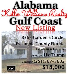 8363 Gardenia Circle, Escambia County Florida... Badlwin MLS#193902... $18,000...3 Bedrooms & 2 Baths... 50's COTTAGE COULD BE REALLY ADORABLE WITH JUST A LITTLE TLC. DETACHED STORAGE BUILDING BEHIND HOME, HARDWOOD FLOORS IN LIVING AND DINING ROOMS. VERY CONVENIENT LOCATION NEAR HWY 29 AND NINE MILE ROAD IN PENSACOLA. CONCRETE BLOCK HOME. MAY BE SUBJECT TO AL RIGHT OF REDEMPTION. Contact Liz Trump at 251-367-3602 for more information.