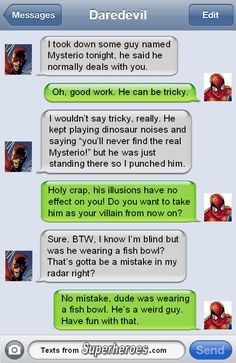 Justice is a blind man punching a fish bowl. Texts From Superheroes
