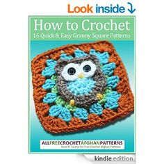 How to Crochet: 16 Quick and Easy Granny Square Patterns eBook: Prime Publishing: Amazon.co.uk: Kindle Store