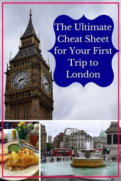 The Ultimate Cheat Sheet for Your First Trip to London
