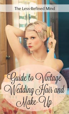 Vintage Wedding Hair and Make-Up: nail your look with this guide to the most popular eras, including 1920's, 1930's, 1940's and 1950's.