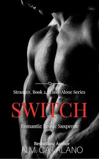 Re-Release Blitz - SWITCH by N.M. Catalano    SWITCH by N.M. Catalano  Publishing: April 17 2017  No Pre-Order  Romantic Erotica Suspense  Description  Look out Christian Gray.make room for Marco! N.M. Catalano has brought eroticism (noun) the quality of being erotic sexual desire or excitement!  WARNING !! This book is SERIOUSLY HOT ! One of the best erotic series I have ever read. You must read Stranger prior to reading Switch. Marco and Elizabeth are back in Switch and things just got a…