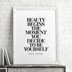 Beauty Begins the Moment You Decide to be Yourself Typography Poster Coco Chanel Wall Decor Motivational Print Inspirational Poster Home Decor from The Motivated Type Inspirational Words Of Wisdom, Inspirational Posters, Motivational Posters, Inspiring Quotes, Quote Posters, Meaningful Quotes, Typography Quotes, Typography Prints, Typography Poster