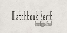 sixty-ish; matchbook serif