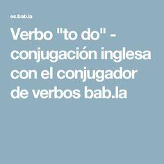 """Verbo """"to do"""" - conjugación inglesa con el conjugador de verbos bab.la"""