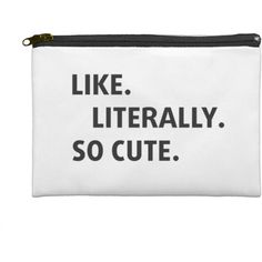 """Like. Literally. So Cute. Large White/Black 9"""" x 6"""" Cosmetic Bag  ... (92 BRL) ❤ liked on Polyvore featuring beauty products, beauty accessories, bags & cases, bags, white, clutches, words, filler, toiletry kits and make up bag"""
