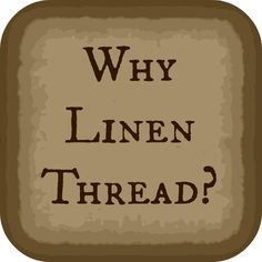 Linen thread was used because of its ability to expand with humidity which minimizes any chance of tearing the pages. Multiple reenactment organizations' pages which tackle medieval book binding techniques add that coating the linen thread in beeswax increases its resiliency to moist conditions.