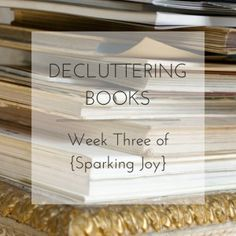 Decluttering Books (& a million other things): Week Four of {Sparking Joy}
