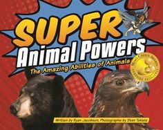 Acclaimed children's author and superhero expert Ryan Jacobson joins forces with award-winning naturalist and photographer Stan Tekiela to reveal the true identities of several critters and their astonishing skills. (Feb 2017)