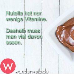 Nutella hat nur wenige Vitamine. Deshalb muss man viel davon essen.