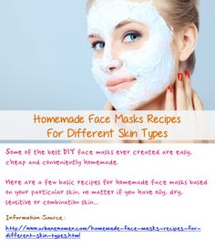 Homemade Face Masks Recipes For Different Skin Types: Some of the best DIY face masks ever created are easy, cheap and conveniently homemade. Here are a few basic recipes for homemade face masks based on your particular skin, no matter if you have oily, dry, sensitive or combination skin... Source: http://www.urbanewomen.com/homemade-face-masks-recipes-for-different-skin-types.html