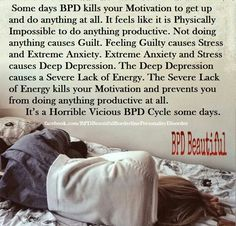 Some days BPD kills your Motivation to get up and do anything at all. It feels like it is Physically Impossible to do anything productive. Feeling Guilty causes Stress and Extreme Anxiety. Extreme Anxiety and Stress causes Mental Illness Awareness, Mental Health Illnesses, Mental And Emotional Health, Mental Health Quotes, Health Memes, Anxiety Causes, Stress Causes, Stress And Anxiety, Boarderline Personality Disorder