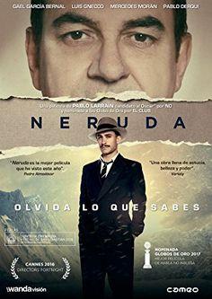 Neruda [Videograbación] / una película de Pablo Larraín