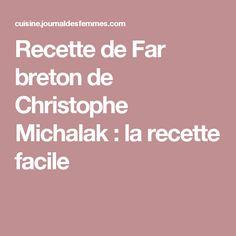 Recette de Far breton de Christophe Michalak : la recette facile