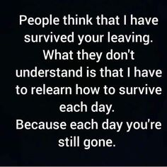 this is so true people think the pain of you leaving goes away the truth is itll never really go away💔🌍 Missed and loved beyond words🔐💞love you grandad Missing My Husband, I Miss My Mom, Missing You So Much, Loss Quotes, Me Quotes, Daddy Quotes, Qoutes, Daddy Daughter Quotes, Grief Poems