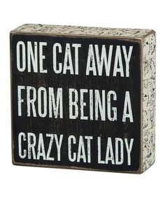 This 'CRAZY CAT LADY' Box Sign by Primitives by Kathy is perfect! #zulilyfinds