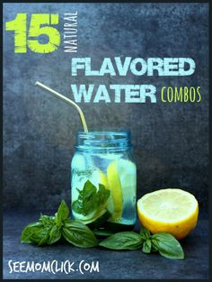 Flavored Water Combinations. Trying to drink more water? Jazz it up with some of these herbs and fruits. www.SeeMomClick.com