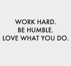 Work hard be humble #text