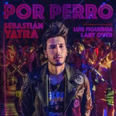 Sebastian Yatra Ft Luis Figueroa & Lary Over - Por Perro by Trap fy ✅ on SoundCloud Lary Over, Sebastian Yatra, Romeo Santos, Soundtrack To My Life, Enrique Iglesias, Famous Singers, Becky G, Daddy Yankee, My Youth