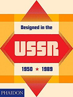 Designed in the USSR: 1950-1989: Moscow Design Museum: 9780714875576: Amazon.com: Books