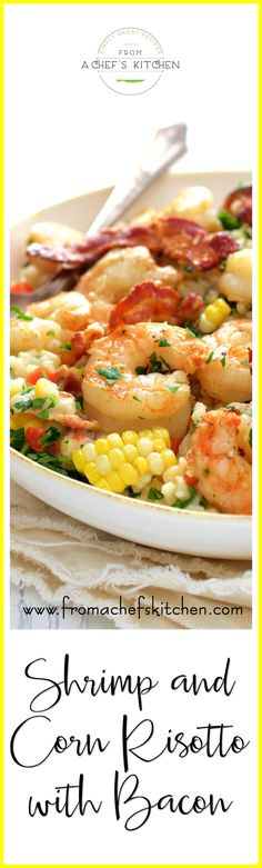 and Corn Risotto with Bacon is an American twist on traditional risotto and the perfect summer comfort food!Shrimp and Corn Risotto with Bacon is an American twist on traditional risotto and the perfect summer comfort food! Risotto Recipes, Pasta Recipes, Dinner Recipes, Cooking Recipes, Paleo Dinner, Healthy Recipes, Shrimp Dishes, Pasta Dishes, Food Dishes