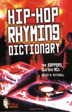 Bestseller Books Online Hip-Hop Rhyming Dictionary Kevin Mitchell, Alfred Publishing Company $9.15  - http://www.ebooknetworking.net/books_detail-0739033336.html