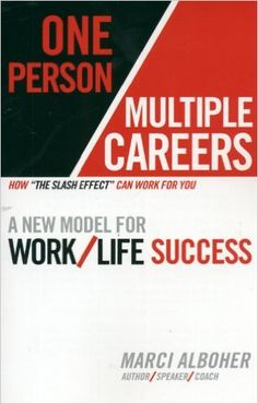 One Person/Multiple Careers: A New Model for Work/Life Success: Marci Alboher Work Success, Career Success, Fiction Books To Read, Career Advisor, Career Planning, Self Compassion, New Model, Nonfiction Books, Book Recommendations