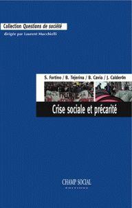 Sabine Fortino et Benjamin Tejerina - Crise sociale et précarité - Travail, modes de vie et résistances en France et en Espagne. - Feuilleter l'extrait