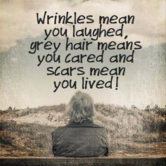 wrinkles, grey, and scars