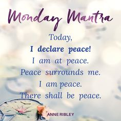 MONDAY MANTRA: Today, I declare peace! I am at peace. Peace surrounds me. I am peace. There shall be peace. Monday Morning Quotes, Monday Motivation Quotes, Morning Inspirational Quotes, Positive Self Affirmations, Morning Affirmations, Peace Quotes, Life Quotes, Qoutes, Positive Thoughts