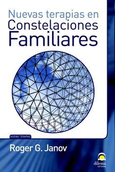 Nuevas terapias en constelaciones familiares / Roger G. Janov