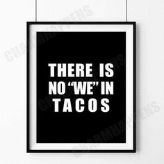 Tacos Funny Wall Art Print Novelty Printable Decor by CharmHappens Taco Love, Lets Taco Bout It, Best Quotes, Funny Quotes, Qoutes, Motivational Quotes, Inspirational Quotes, Taco Humor, Funny Wall Art