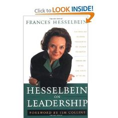 Hesselbein on Leadership (J-B Leader to Leader Institute/PF Drucker Foundation). Must read for all.