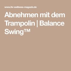 Abnehmen mit dem Trampolin | Balance Swing™ Wellness, Losing Weight, Health, Tips