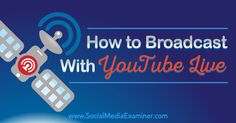 How to broadcast with YouTube Live | by @kikolani  for @SMExaminer  | #VideoMarketing | Do you want to learn how to use YouTube Live? Discover how to live stream video from your webcam or desktop using YouTube Live.