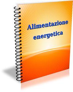 Alimentazione Energetica http://letture-segrete.blogspot.it/p/iscrizione.html