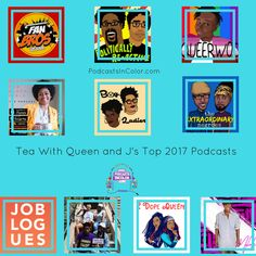 Tea With Queen & J's Top 2017 Podcasts   http://podcastsincolor.com/podsincolornews/2017/12/23/teawithqjtop2017podcasts