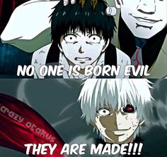 No one is born evil! For more anime quotes follow @animes.for.otaku  Share and tag your friends #Quotes #Anime #Animequote #kaneki #tokyoghoul