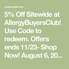 5% Off Sitewide at AllergyBuyersClub! Use Code to redeem. Offers ends 11/23- Shop Now! August 6, 2016