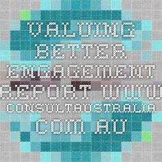 Valuing Better Engagement Report www.consultaustralia.com.au